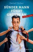 SÜNDER MANN FÜHRT GRÜNDE AN (EBOOK) - 9783954628339 - FLORIAN STEGER