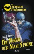 Ebooks gratis descargando formato pdf DIE SCHWARZE FLEDERMAUS 23: DIE MORDE DER NAZI-SPIONE FB2 de G.W. JONES (Literatura española)