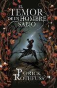 EL TEMOR DE UN HOMBRE SABIO (SAGA CRONICA DEL ASESINO DE REYES 2) - 9788401339639 - PATRICK ROTHFUSS