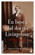 en busca del doctor livingstone: viaje al centro de africa-henry stanley-9788408052739