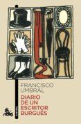 diario de un escritor burgués-francisco umbral-9788408205739