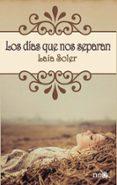 LOS DIAS QUE NOS SEPARAN - 9788415750239 - LAIA SOLER