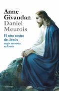 el otro rostro de jesus segun recuerda un esenio-anne givaudan-daniel meurois-givaudan-9788415864639