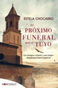 EL PRÓXIMO FUNERAL SERÁ EL TUYO - 9788416087839 - ESTELA CHOCARRO