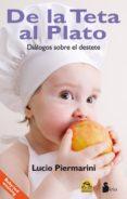 DE LA TETA AL PLATO - 9788416233939 - LUCIO PIERMARINI