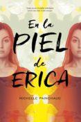 EN LA PIEL DE ERICA - 9788416387939 - MICHELLE PAINCHAUD