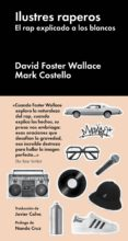 ilustres raperos (ebook)-david foster wallace-mark costello-9788416665839