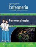 ENFERMERIA UN ENFOQUE PRACTICO Y CONCISO: FARMACOLOGIA (4ª ED.) - 9788416781539 - VV.AA.