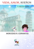 VIDA, AMOR, SUEÑOS Y ALGO MAS - 9788416900039 - MERCEDES R. CERVANTES