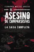 EL ASESINO DE COMPARSISTAS. LA SAGA COMPLETA - 9788417103439 - FERNANDO MACIAS GROSSO