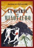 la muerte del minotauro-patricio peñalver-9788417146139