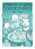 LA MAGIA DE LOS EQUIPOS EXTRAORDINARIOS - 9788417209339 - ENRIC AROLA