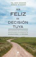 ser feliz es decisión tuya (ebook)-tal ben-shahar-angus ridgwai-9788417568139