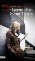 si esto es una mujer (ebook)-lorenzo silva-noemi trujillo-9788423355839