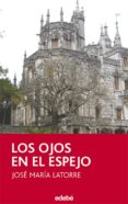 LOS OJOS EN EL ESPEJO - 9788423688739 - JOSE MARIA LATORRE