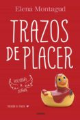 TRAZOS DE PLACER (TRILOGIA DEL PLACER I) - 9788425353239 - ELENA MONTAGUD