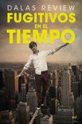 FUGITIVOS EN EL TIEMPO - 9788427042339 - DALAS REVIEW
