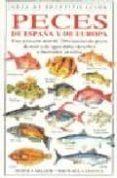 PECES DE ESPAÑA Y DE EUROPA: GUIA DE IDENTIFICACION - 9788428211239 - PETER J. MILLER