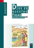 DIOS ES NUESTRO PADRE: INICIACIÓN CRISTIANA DE NIÑOS 1. EDICION R ENOVADA - 9788428821339 - VV.AA.