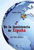 de la inexistencia de españa (2ª ed.)-juan pedro quiñonero-9788430950539