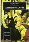 ACERCARSE A JESUS - 9788432131639 - JOSEP MARIA TORRAS