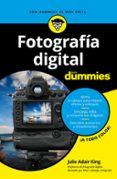 FOTOGRAFIA DIGITAL PARA DUMMIES - 9788432903939 - JULIE ADAIR KING