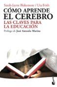 COMO APRENDE EL CEREBRO: LAS CLAVES PARA LA EDUCACION - 9788434413139 - UTA FRITH