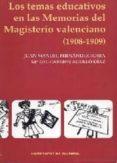 LOS TEMAS EDUCATIVOS EN LAS MEMORIAS DEL MAGISTERIO VALENCIANO (1 908-1909) - 9788437054339 - JUAN MANUEL FERNANDEZ SORIA