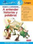 VAMOS A APRENDER A ENTENDER HISTORIAS Y PALABRAS (ESCUELA DE GENI OS) - 9788444146539 - VV.AA.