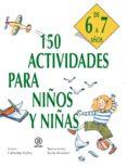 150 ACTIVIDADES PARA NIÑOS Y NIÑAS DE 6 A 7 AÑOS - 9788446011439 - CATHERINE VIALLES