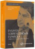 ENSAYOS SOBRE ECONOMÍA ESPAÑOLA - 9788447050239 - JOSE ANTONIO ALONSO