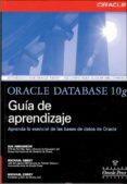ORACLE DATABASE 10 G: GUIA DE APRENDIZAJE - 9788448142339 - MICHAEL ABBEY