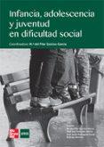 INFANCIA, ADOLESCENCIA Y JUVENTUD EN DIFICULTAD SOCIAL - 9788448182939 - VV.AA.