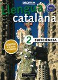 SUFICIÈNCIA 2. LLIBRE DE L ALUMNE. CATALÀ PER A ADULTS - 9788448943639 - VV.AA.