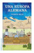 UNA EUROPA ALEMANA - 9788449328039 - ULRICH BECK