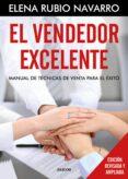 EL VENDEDOR EXCELENTE: MANUAL DE TECNICOS DE VENTA PARA EL EXITO - 9788449332739 - ELENA RUBIO