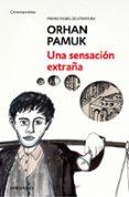 UNA SENSACION EXTRAÑA - 9788466334839 - ORHAN PAMUK
