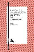 MARTES DE CARNAVAL - 9788467036039 - RAMON MARIA DEL VALLE INCLAN