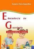 EDUCADOR/A DE GUARDERIA DE LA GENERALITAT DE CATALUÑA. TEMARIO PA RTE ESPECIFICA - 9788467633139 - VV.AA.