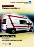 PRUEBAS LIBRES PARA LA OBTENCION DEL TITULO DE TECNICO DE EMERGEN CIAS SANITARIAS: DOTACION SANITARIA. CICLO FORMATIVO DE GRADO MEDIO EMERGENCIAS SANITARIAS - 9788467682939 - VV.AA.