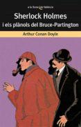 SHERLOCK HOLMES I ELS PLANOLS DEL BRUCE-PARTINGTON - 9788476600139 - ARTHUR CONAN DOYLE