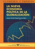 LA NUEVA ECONOMIA POLITICA DE LA GLOBALIZACION - 9788483732939 - VV.AA.