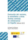 evolucion del racismo y la xenofobia: informe 2013 y otras formas conexas de intolerancia en españa (incluye cd-rom)-maria angeles cea d ancona-9788484174639