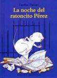 la noche del ratoncito perez-caroline pistinier-9788484704539