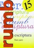 ESCRITURA RUMBO 2000 Nº 15 FEM CAMÍ - 9788486545239 - VV.AA.