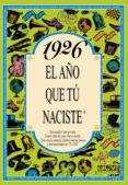 1926 EL AÑO QUE TU NACISTE - 9788488907639 - ROSA COLLADO BASCOMPTE