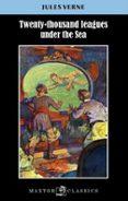 TWENTY-THOUSAND LEAGUES UNDER THE SEA - 9788490019139 - JULES VERNE