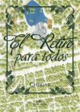 EL RETIRO PARA TODOS - 9788490119839 - CHEGAR
