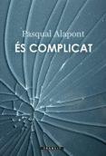 ÉS COMPLICAT - 9788490267639 - PASQUAL ALAPONT