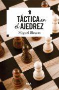táctica en el ajedrez (ebook)-miguel illescas cordoba-9788491870739